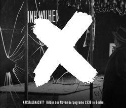 Kristallnacht? von Kreutzmüller,  Christoph, Kulturprojekte Berlin GmbH/Haus der Wannseekonferenz, Weigel,  Bjoern