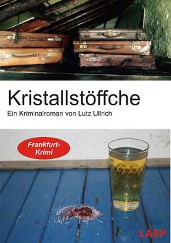 Kristallstöffche von Ullrich,  Lutz