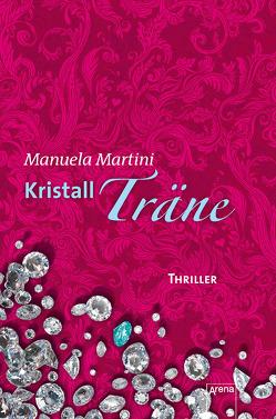 Kristallträne von Martini,  Manuela