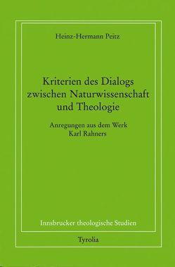 Kriterien des Dialogs zwischen Naturwissenschaften und Theologie von Peitz,  Heinz H