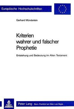 KRITERIEN WAHRER UND FALSCHER PROPHETIE von Münderlein,  Gerhard