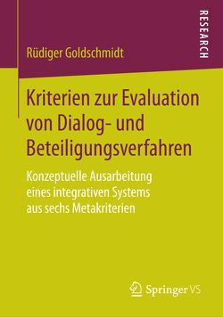 Kriterien zur Evaluation von Dialog- und Beteiligungsverfahren von Goldschmidt,  Rüdiger