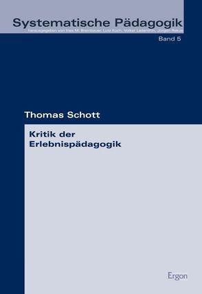 Kritik der Erlebnispädagogik von Schott,  Thomas