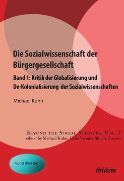 Kritik der Globalisierung und De-Kolonialisierung der Sozialwissenschaften von Kuhn,  Michael, Vessuri,  Hebe, Yazawa,  Shujiro