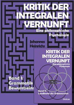Kritik der integralen Vernunft von Heinrichs,  Johannes