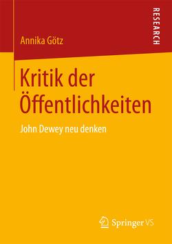 Kritik der Öffentlichkeiten von Götz,  Annika