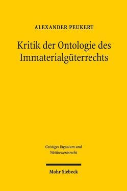 Kritik der Ontologie des Immaterialgüterrechts von Peukert,  Alexander