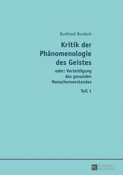 Kritik der Phänomenologie des Geistes von Rendant,  Burkhard
