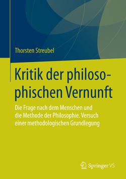 Kritik der philosophischen Vernunft von Streubel,  Thorsten