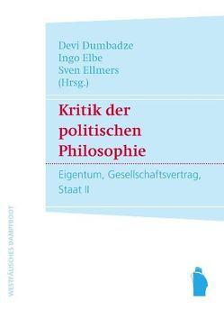Kritik der politischen Philosophie von Dumbadze,  Devi, Elbe,  Ingo, Ellmers,  Sven