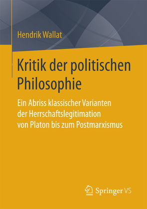 Kritik der politischen Philosophie von Wallat,  Hendrik