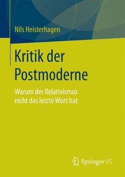 Kritik der Postmoderne von Heisterhagen,  Nils