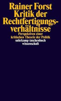 Kritik der Rechtfertigungsverhältnisse von Forst,  Rainer