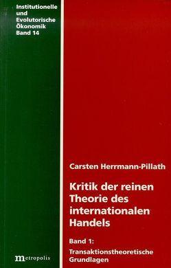 Kritik der reinen Theorie des internationalen Handels / Kritik der reinen Theorie des internationalen Handels von Herrmann-Pillath,  Carsten
