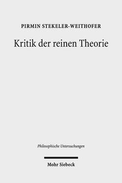 Kritik der reinen Theorie von Stekeler-Weithofer,  Pirmin