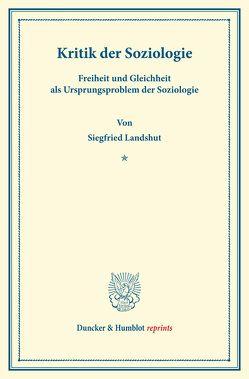 Kritik der Soziologie. von Landshut,  Siegfried