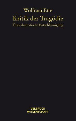 Kritik der Tragödie von Ette,  Wolfram