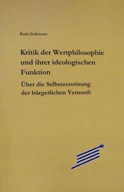 Kritik der Wertphilosophie und ihrer ideologischen Funktion von Gaßmann,  Bodo