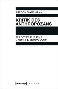 Kritik des Anthropozäns von Manemann,  Jürgen