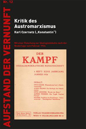 Kritik des Austromarxismus von Czernetz,  Karl, Tomaselli,  Emanuel, Trausmuth,  Gernot