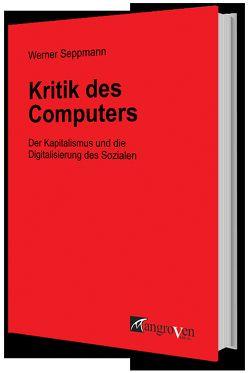 Kritik des Computers von Seppmann,  Werner