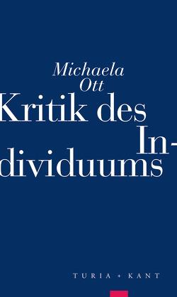 Kritik des Individuums von Ott,  Michaela