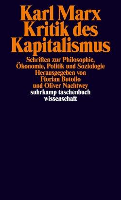 Kritik des Kapitalismus von Butollo,  Florian, Marx,  Karl, Nachtwey,  Oliver