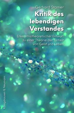 Kritik des lebendigen Verstandes von Stamer,  Gerhard