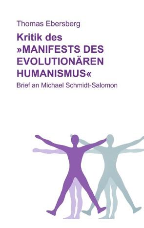 Kritik des Manifests des evolutionären Humanismus von Ebersberg,  Thomas