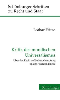 Kritik des moralischen Universalismus von Fritze,  Lothar