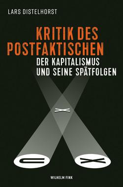 Kritik des Postfaktischen von Distelhorst,  Lars