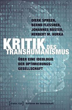 Kritik des Transhumanismus von Flessner,  Bernd, Hurka,  Herbert M, Rüster,  Johannes, Spreen,  Dierk