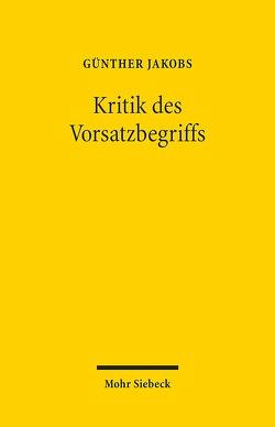 Kritik des Vorsatzbegriffs von Jakobs,  Günther