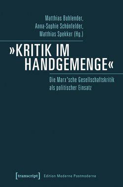 »Kritik im Handgemenge« von Bohlender,  Matthias, Schönfelder,  Anna-Sophie, Spekker,  Matthias