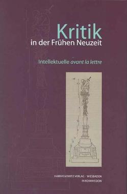 Kritik in der Frühen Neuzeit von Bayreuther,  Rainer, Engelberg,  Meinrad von, Rauschenbach,  Sina, Treskow,  Isabella von