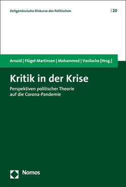 Kritik in der Krise von Arnold,  Clara, Flügel-Martinsen,  Oliver, Mohammed,  Samia, Vasilache,  Andreas