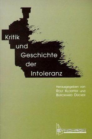 Kritik und Geschichte der Intoleranz von Dücker,  Burckhard, Kloepfer,  Rolf