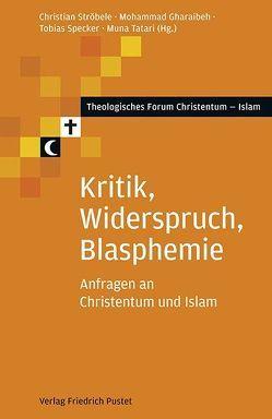 Kritik, Widerspruch, Blasphemie von Gharaibeh,  Mohammad, Specker,  Tobias, Ströbele,  Christian, Tatari,  Muna
