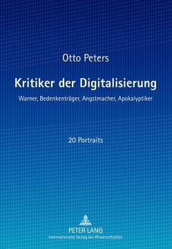 Kritiker der Digitalisierung von Peters,  Otto