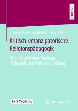 Kritisch-emanzipatorische Religionspädagogik von Gärtner,  Claudia, Herbst,  Jan-Hendrik