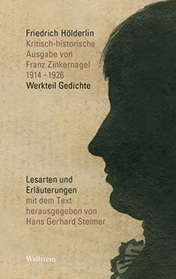 Kritisch-historische Ausgabe von Franz Zinkernagel von Hölderlin,  Friedrich, Steimer,  Hans Gerhard