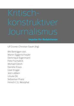 Kritisch-konstruktiver Journalismus von Grüner,  Ulf, Sauer,  Christian