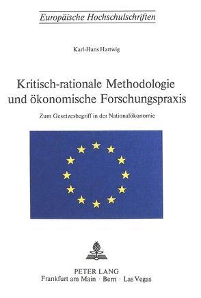 Kritisch-rationale Methodologie und ökonomische Forschungspraxis von Hartwig,  Karl-Hans