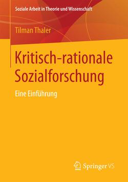 Kritisch-rationale Sozialforschung von Thaler,  Tilman