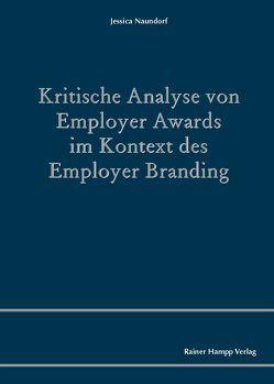 Kritische Analyse von Employer Awards im Kontext des Employer Branding von Naundorf,  Jessica