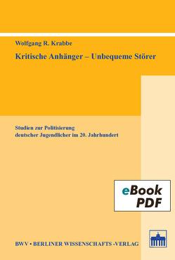 Kritische Anhänger – Unbequeme Störer von Krabbe,  Wolfgang