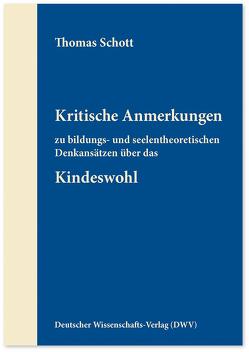 Kritische Anmerkungen zu bildungs- und seelentheoretischen Denkansätzen über das Kindeswohl von Schott,  Thomas