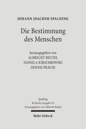Kritische Ausgabe von Beutel,  Albrecht, Kirschkowski,  Daniela, Look,  Verena, Prause,  Dennis, Söntgerath,  Olga, Spalding,  Johann J