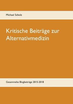 Kritische Beiträge zur Alternativmedizin von Scholz,  Michael