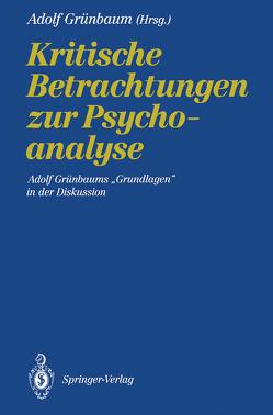 Kritische Betrachtungen zur Psychoanalyse von Grünbaum,  Adolf, Kolbert,  Christa